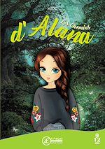 Téléchargez le livre :  Les chemins d'Alana
