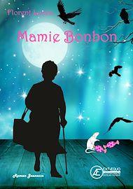 Téléchargez le livre :  Mamie Bonbon