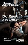 Télécharger le livre :  Du Rififi à Bucarest