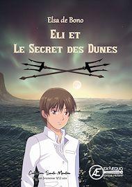 Téléchargez le livre :  Eli et le secret des dunes