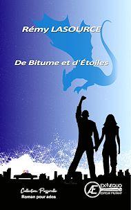 Téléchargez le livre :  De Bitume et d'Étoiles