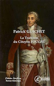Téléchargez le livre :  La Trahison du citoyen Fouché