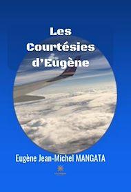 Téléchargez le livre :  Les Courtésies d'Eugène