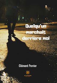 Téléchargez le livre :  Quelqu'un marchait derrière moi