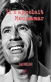 Télécharger le livre : Il s'appelait Mouammar
