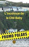 Télécharger le livre :  L'inconnue de la Cité-Baby