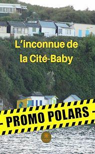 Téléchargez le livre :  L'inconnue de la Cité-Baby
