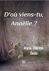 Télécharger le livre :  D'où viens-tu Anaële ?
