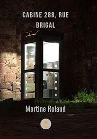 Téléchargez le livre :  Cabine 288, rue Brigal