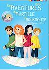Télécharger le livre :  Les aventures de Myrtille la Roukmoute, Tome 2