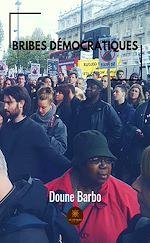 Téléchargez le livre :  Bribes démocratiques