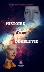 Téléchargez le livre :  L'histoire d'une double vie