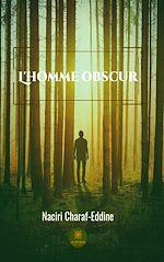 Téléchargez le livre :  L'homme Obscur