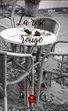 Télécharger le livre :  La rose rouge