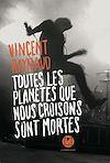 Télécharger le livre :  Toutes les planètes que nous croisons sont mortes
