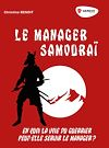 Télécharger le livre :  Le manager Samouraï