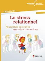 Download this eBook Le stress relationnel - apprivoiser son stress pour mieux communiquer