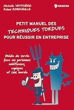Download this eBook (Petit manuel des) techniques tordues pour réussir en entreprise