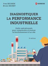 Téléchargez le livre :  Diagnostiquer la performance industrielle - outils operationnels pour comprendre et evaluer le fonct