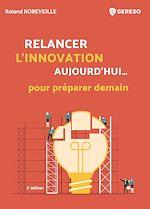 Download this eBook Relancer l'innovation aujourd'hui... pour préparer demain