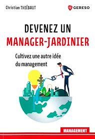 Téléchargez le livre :  Devenez un manager-jardinier