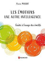 Téléchargez le livre :  Les émotions : une autre intelligence