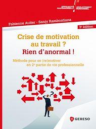 Téléchargez le livre :  Crise de motivation au travail ? Rien d'anormal !