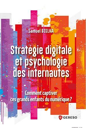 Téléchargez le livre :  Stratégie digitale et psychologie des internautes