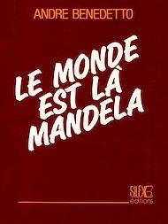Téléchargez le livre :  Le monde est là Mandela