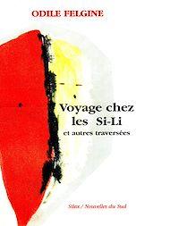 Téléchargez le livre :  Voyage chez les Si-Li et autres traversées