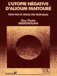 Téléchargez le livre :  L'utopie négative d'Alioum Fantouré
