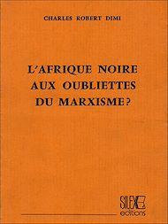 Téléchargez le livre :  L'Afrique noire aux oubliettes du marxisme?