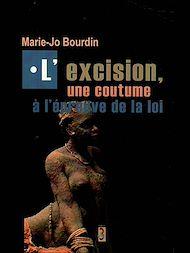 Téléchargez le livre :  L'excision, une coutume à l'épreuve de la loi