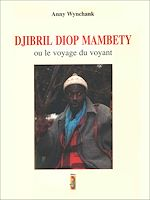 Download this eBook Djibril Diop Mambety ou le voyage du voyant