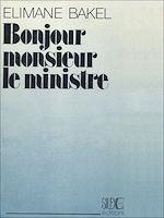 Téléchargez le livre :  Bonjour monsieur le ministre