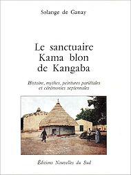 Téléchargez le livre :  Le sanctuaire Kama blon de Kangaba