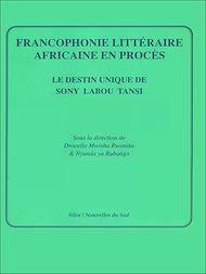 Téléchargez le livre :  Francophonie littéraire africaine en procès