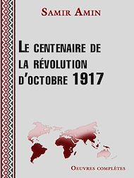 Téléchargez le livre :  Le centenaire de la révolution d'octobre 1917