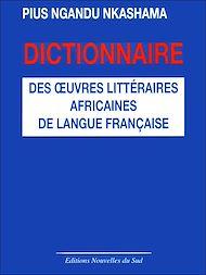 Téléchargez le livre :  Dictionnaire des oeuvres littéraires africaines de langue française