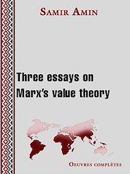 Téléchargez le livre :  Three essays on Marx's value theory