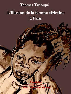 Téléchargez le livre :  Illusion de la femme africaine à Paris