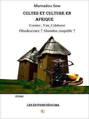 Téléchargez le livre :  Cultes et culture en Afrique