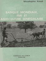 Téléchargez le livre :  Banque mondiale, FMI et agriculture sénégalaise