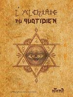 Download this eBook L'Alchimie au quotidien