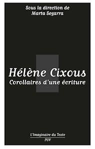 Téléchargez le livre :  Hélène Cixous. Corollaires d'une écriture