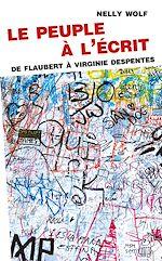 Download this eBook Le peuple à l'écrit. De Flaubert à Virginie Despentes
