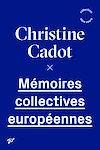 Télécharger le livre :  Mémoires collectives européennes