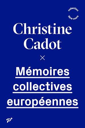 Téléchargez le livre :  Mémoires collectives européennes
