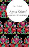 Télécharger le livre :  Agota Kristof, écrivaine translingue