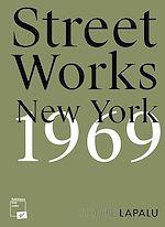 Téléchargez le livre :  Street Works. New York 1969